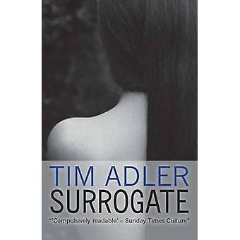 Surrogate by Tim Adler - 9781911331285 Book