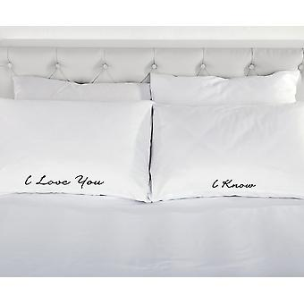 I Love You I Know Pillowcases