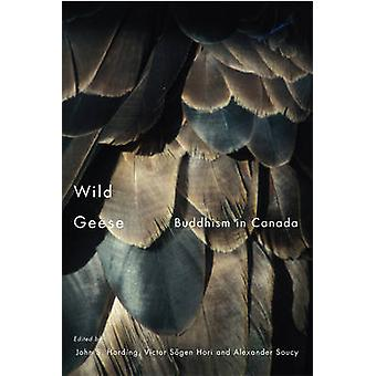 Wild Geese - Buddhism in Canada by John S. Harding - 9780773536678 Book