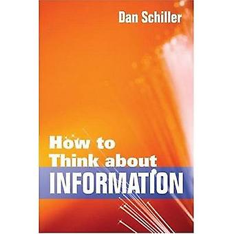 How to Think About Information by Dan Schiller - 9780252077555 Book