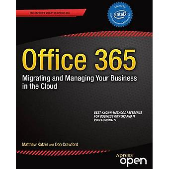 Office 365 - Migrating and Managing Your Business in the Cloud by Matt