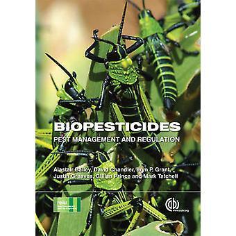 Biopesticides - gewasbescherming en verordening door Alastair Bailey - Da
