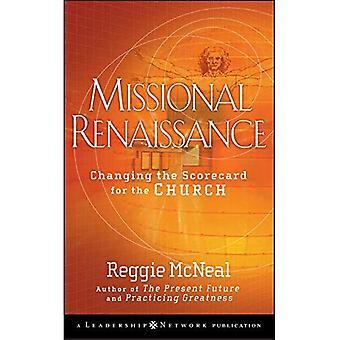 Missionarischen Renaissance: Ändern der Scorecard für die Kirche (JB Leadership Network-Serie)