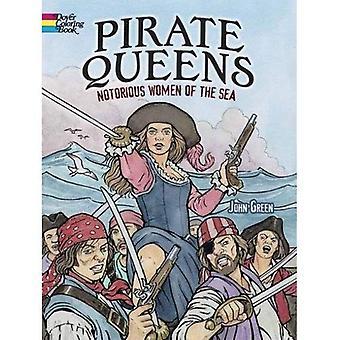 Pirat Queens: Beryktade kvinnor över havet (Dover målarböcker)