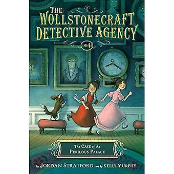 Tapauksessa vaarallinen Palace (Wollstonecraft etsivätoimisto, Book 4)