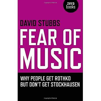 Peur de la musique: pourquoi les gens obtenir Rothko mais n'obtiens Stockhausen (zéro livres)