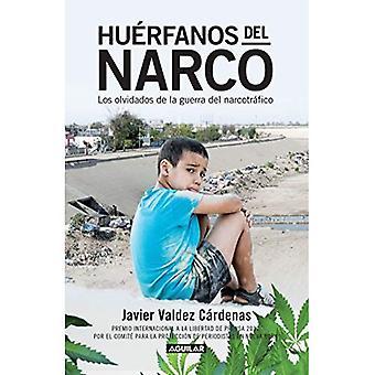 Huerfanos del laittoman huumausainekaupan - Los Olvidados de La Guerra del Narcotrafico / huume lordi orpojen: