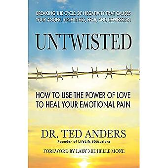 Untwisted: How to Use the Power of Love to Straighten out Your Life