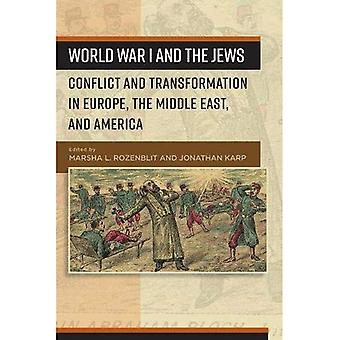 World War I and the Jews:� Conflict and Transformation� in Europe, the Middle East, and America
