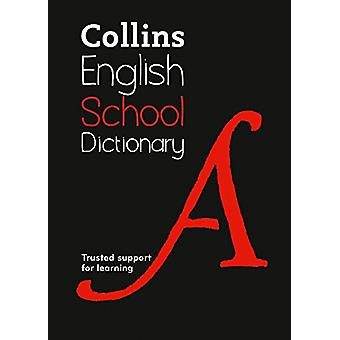 Collins School Dictionary - Trusted support for learning by Collins Di