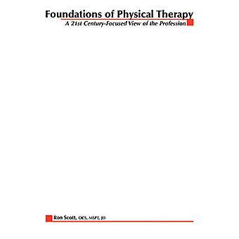 Fondamenti della terapia fisica un CenturyFocused 21 ° Mostra della professione da Scott & Ron