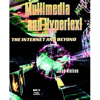 Multimedia and Hypertext The Internet and Beyond by Nielsen & Jakob