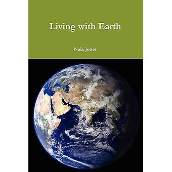 Living with Earth by Jones & Naia