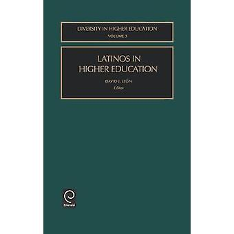 Latinos in Higher Education Dihe3h by Leon & David Jess