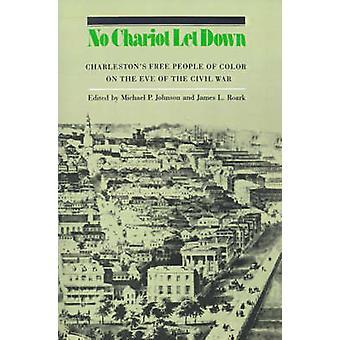 Geen Chariot teleurstellen Charlestons gratis mensen van kleur aan de vooravond van de burgeroorlog door Johnson & Michael P.