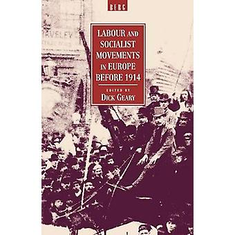 Labour and Socialist Movements in Europe Before 1914 by Geary & Dick