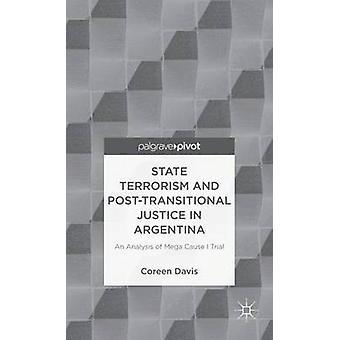 Statsterrorism och PostTransitional rättvisa i Argentina en analys av Mega orsak jag rättegång med Davis & Coreen