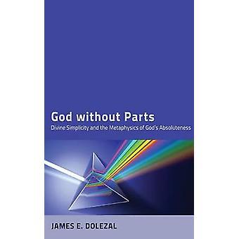 God without Parts by Dolezal & James E.