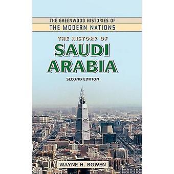 Die Geschichte von Saudi-Arabien durch Bowen & Wayne H.