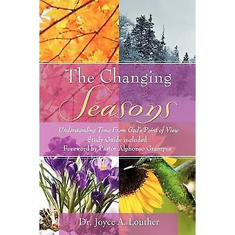 The Changing Seasons by Louther & Dr. Joyce A.