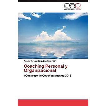 Coaching Personal y Organizacional by Dorta Quintana & Amelia Teresa
