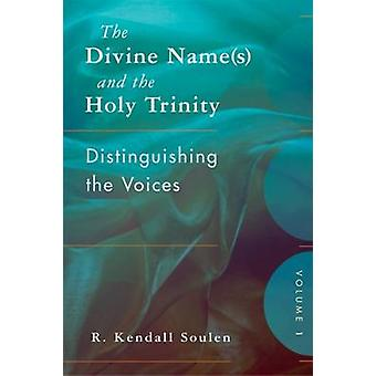 The Divine Name(s) and the Holy Trinity - Distinguishing the Voices - v