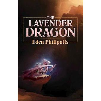 The Lavender Dragon by Eden Phillpotts - 9780486817255 Book