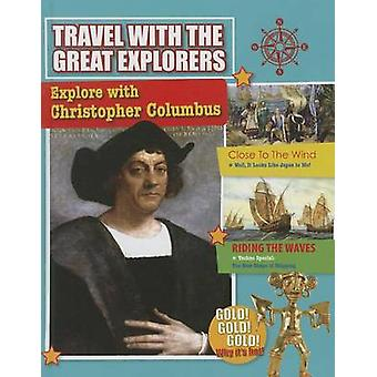 Explore with Christopher Columbus by Cynthia O'Brien - 9780778712459