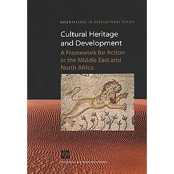 Cultural Heritage and Development - A Framework for Action in the Midd