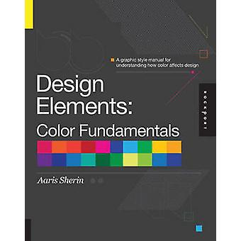 Design Elements - Color Fundamentals - A Graphic Style Manual for Unde