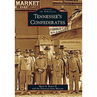 Tennessee's Confederates by Myers E Brown - Tennessee State Museum -
