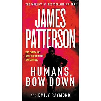 Humans - Bow Down by James Patterson - 9781538745472 Book