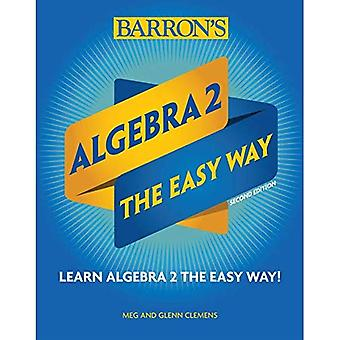 Algebra 2: de makkelijke manier (Barron ' s makkelijke manier)