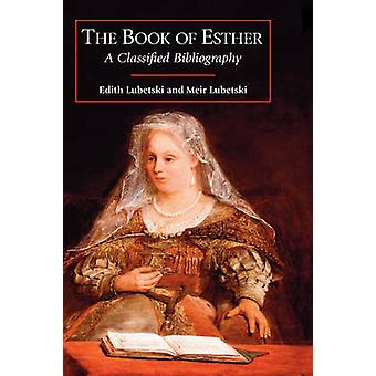 The Book of Esther A Classified Bibliography by Lubetski & Edith