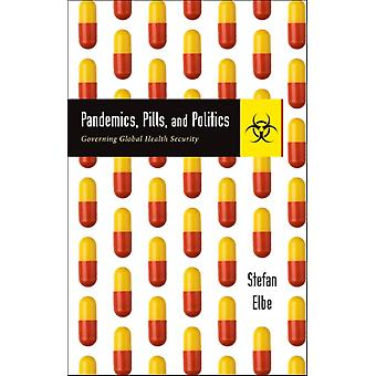 Pandemics Pills and Politics by Stefan Elbe