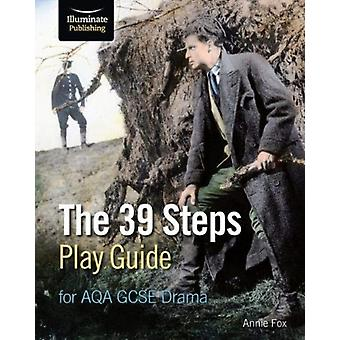 39 Steps Play Guide for AQA GCSE Drama by Annie Fox