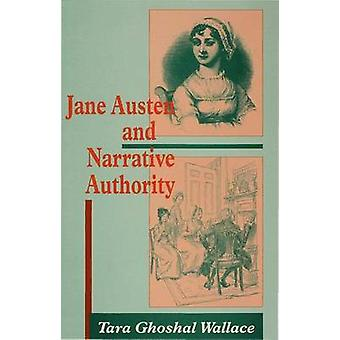 Jane Austen and Narrative Authority by Wallace & Tara Ghoshal Assistant Profess