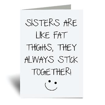 Sisters Are Like Fat Thighs They Always Stick Together A6 Greeting Card