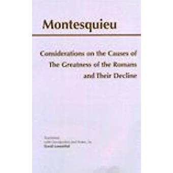 Considerations on the Causes of the Greatness of the Romans and Their