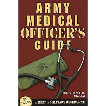 Army Medical Officer's Guide by Peter Fish - 9780811711845 Book
