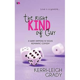 The Right Kind of Guy by Grady & KerriLeigh