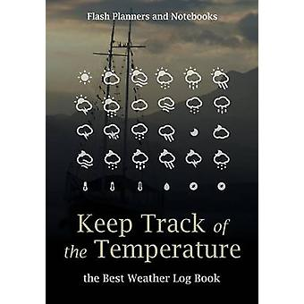 Keep Track of the Temperature the Best Weather Log Book by Flash Planners and Notebooks