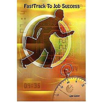 FastTrack To Job Success by Lister & Lee