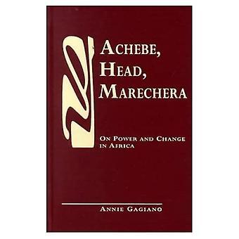 Achebe, Head, Marechera: On Power and Change in Africa