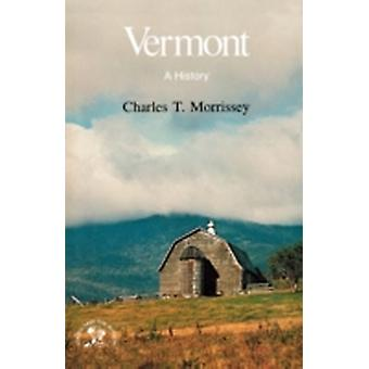 Vermont A History by Morrissey & Charles T.