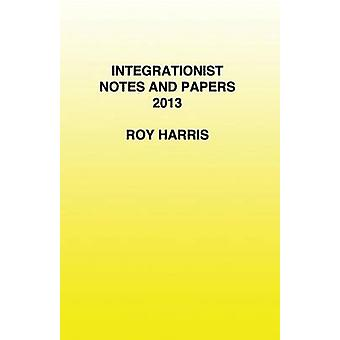 Integrationist Notes and Papers 2013 by Harris & Roy