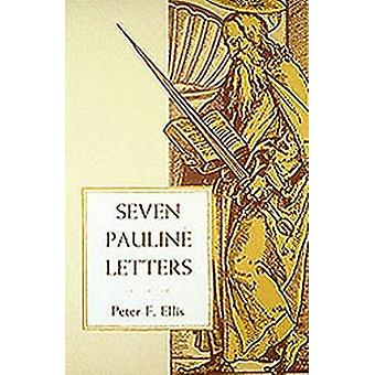 Seven Pauline Letters by Ellis & Peter F.