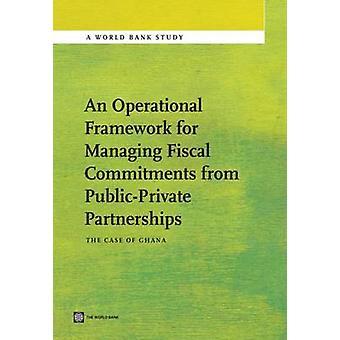 Um quadro operacional para a gestão de compromissos fiscais de parcerias público-privadas O caso de Gana por Shendy & Riham