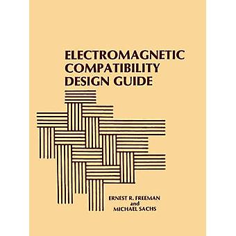 Electromagnetic Compatibility Design Guide For Avionics and Related Ground Support Equipment by Freeman & Ernest R.