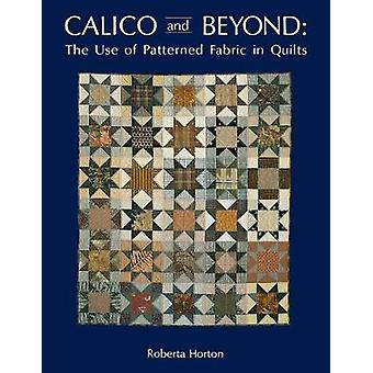 Calico and Beyond  Print on Demand Edition by Horton & Roberta
